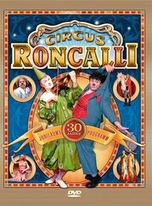 Zirkus Roncalli - 30 Jahre Jubiläumsprogramm, Circus Roncalli