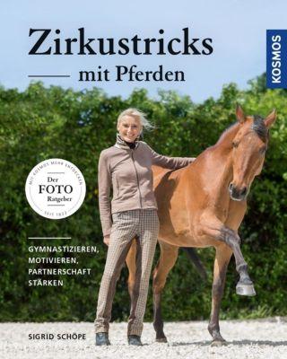 Zirkustricks mit Pferden, Sigrid Schöpe