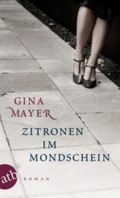 Zitronen im Mondschein, Gina Mayer