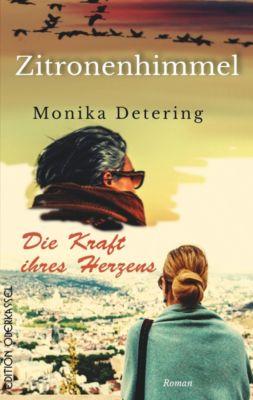 Zitronenhimmel / Die Kraft ihres Herzens - Monika Detering |