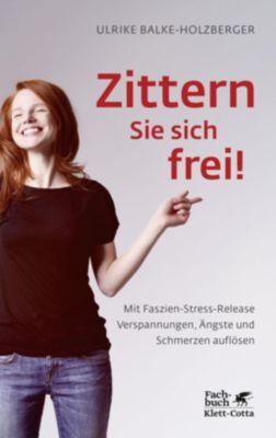 Zittern Sie sich frei!, Ulrike Balke-Holzberger