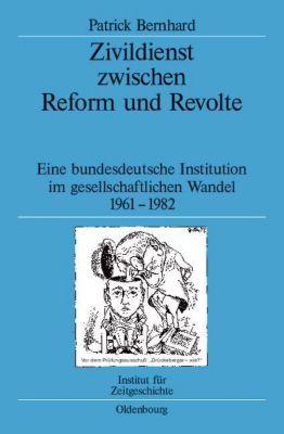 Zivildienst zwischen Reform und Revolte, Patrick Bernhard