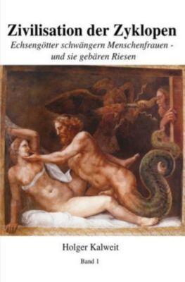 Zivilisation der Zyklopen - Holger Kalweit pdf epub