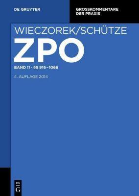 Zivilprozessordnung und Nebengesetze Band 11. §§ 916-1066, Rolf A. Schütze