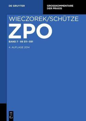 Zivilprozessordnung und Nebengesetze, Kommentar: .Band 7 511-591, Rolf A. Schütze