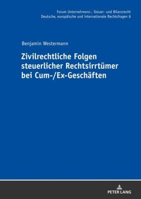 Zivilrechtliche Folgen steuerlicher Rechtsirrtümer bei Cum-/Ex-Geschäften, Benjamin Westermann