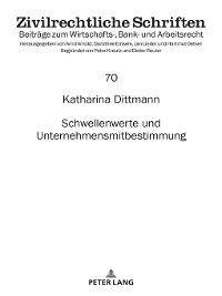 Zivilrechtliche Schriften: Schwellenwerte und Unternehmensmitbestimmung, Katharina Dittmann