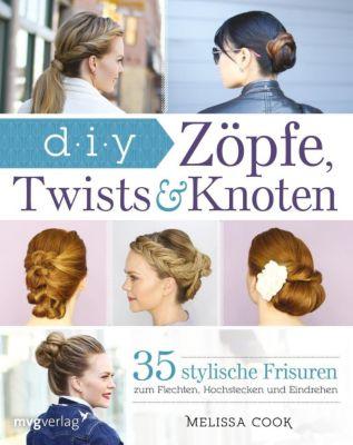 Zöpfe, Twists und Knoten - Melissa Cook pdf epub