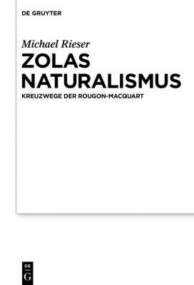 Zolas Naturalismus, Michael Rieser