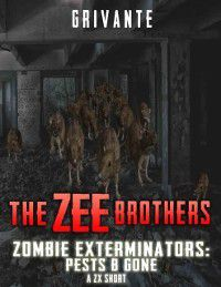 Zombie Exterminators: Zee Brothers: Pests B' Gone, K. Grivante