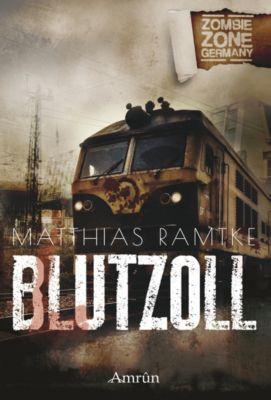 Zombie Zone Germany: Blutzoll - Matthias Ramtke |