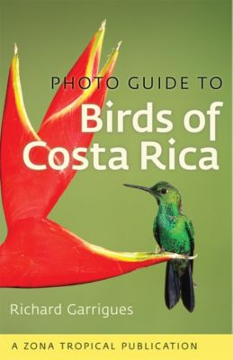 Zona Tropical Publications: Photo Guide to Birds of Costa Rica, Richard Garrigues