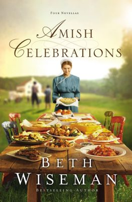 Zondervan: Amish Celebrations, Beth Wiseman
