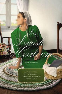 Zondervan: An Amish Heirloom, Kathleen Fuller, Beth Wiseman, Amy Clipston, Kelly Irvin