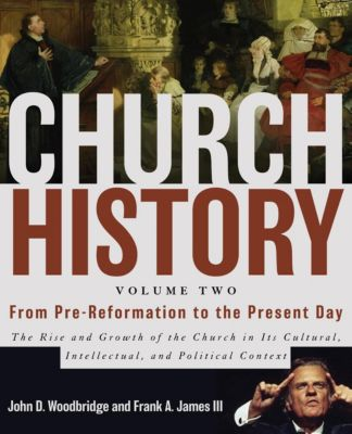 Zondervan: Church History, Volume Two: From Pre-Reformation to the Present Day, Frank A. James Iii, John D. Woodbridge