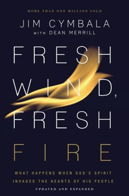 Zondervan: Fresh Wind, Fresh Fire, Jim Cymbala