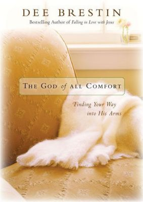 Zondervan: The God of All Comfort, Dee Brestin