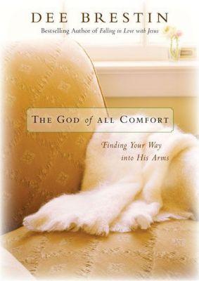 Zondervan: The God of All Comfort, Dee Brestin