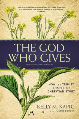 Zondervan: The God Who Gives, Kelly M. Kapic