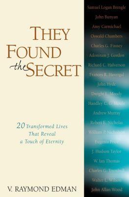 Zondervan: They Found the Secret, V. Raymond Edman