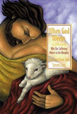 Zondervan: When God Weeps, Joni Eareckson Tada