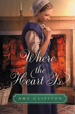 Zondervan: Where the Heart Is, Amy Clipston