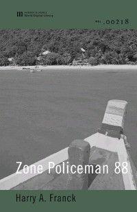 Zone Policeman 88 (World Digital Library Edition), Harry A. Franck