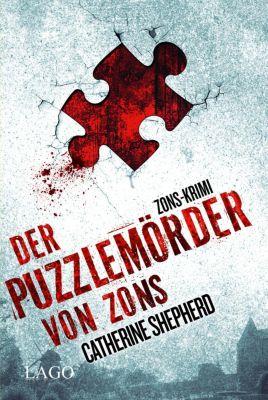 Zons-Thriller Band 1: Der Puzzlemörder von Zons, Catherine Shepherd