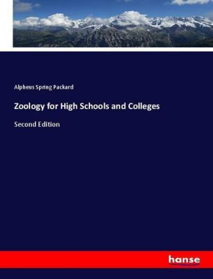 Zoology for High Schools and Colleges, Alpheus Spring Packard