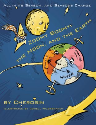 Zoomy Boomy, the Moon, and the Earth, Cherobin