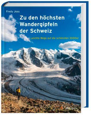 Zu den höchsten Wandergipfeln der Schweiz - Fredy Joss |
