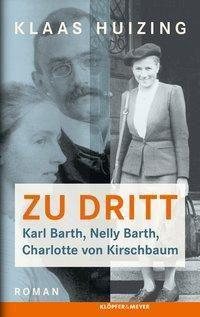 Zu dritt. Karl Barth, Nelly, Barth, Charlotte von Kirschbaum, Klaas Huizing