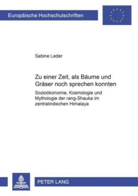Zu einer Zeit, als Bäume und Gräser noch sprechen konnten..., Sabine Leder