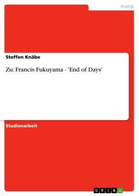 Zu: Francis Fukuyama - 'End of Days', Steffen Knäbe