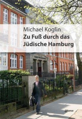 Zu Fuß durch das jüdische Hamburg, Michael Koglin