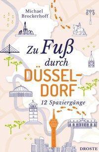 Zu Fuß durch Düsseldorf - Michael Brockerhoff  