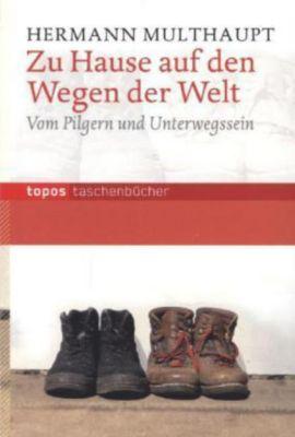 Zu Hause auf den Wegen der Welt Buch portofrei bei Weltbild.de
