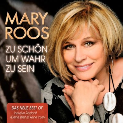 Zu schön um wahr zu sein (Das neue Best Of-Album, 2 CDs), Mary Roos