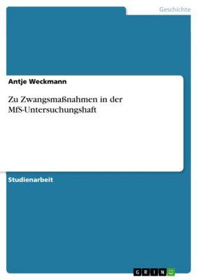 Zu Zwangsmaßnahmen in der MfS-Untersuchungshaft, Antje Weckmann