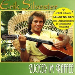 Zucker Im Kaffee (Enthält Re-Recordings), Erik Silvester