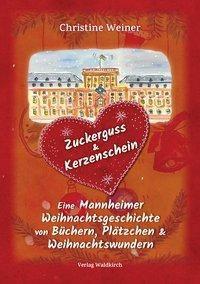Zuckerguss & Kerzenschein - Christine Weiner  