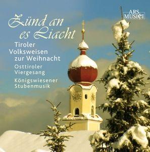 Zünd An Es Liacht-Tiroler Volksweisen, Königswiesener Stubenmusik, Osttiroler Viergesang