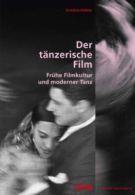 Zürcher Filmstudien: Der tänzerische Film, Kristina Köhler
