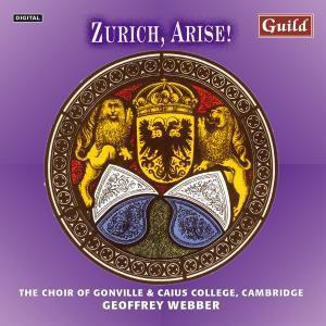 Zürich Arise/Renaiss.-Barock, Webber, Choir Of Gonville, Caius