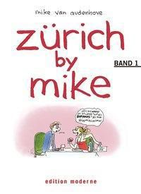 Zürich by Mike, Mike van Audenhove