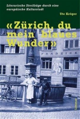 'Zürich, du mein blaues Wunder', Ute Kröger
