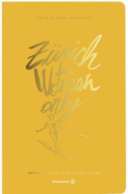 Zürich for Women only - Astrid Von Stockar |
