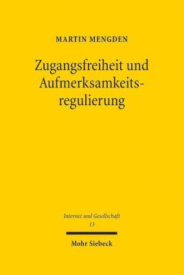 Zugangsfreiheit und Aufmerksamkeitsregulierung, Martin Mengden