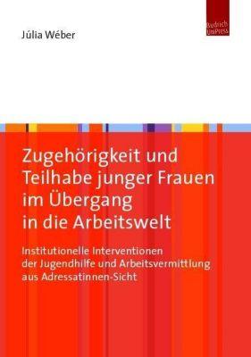 Zugehörigkeit und Teilhabe junger Frauen im Übergang in die Arbeitswelt - Júlia Wéber pdf epub
