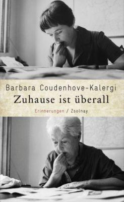 Zuhause ist überall - Barbara Coudenhove-Kalergi |
